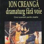 Ion Creanga, dramaturg fara voie